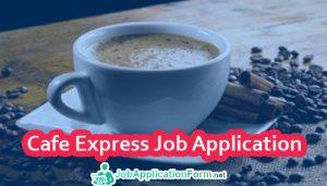 Cafe Express Job Application Form